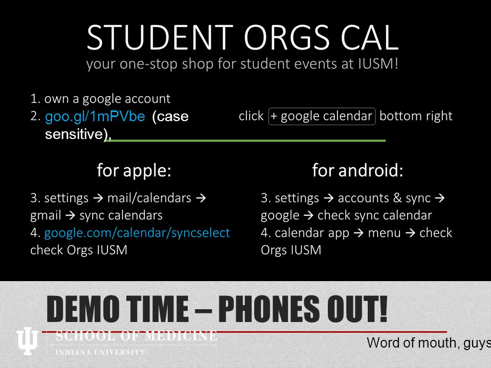 DEMO TIME – PHONES OUT! Word of mouth, guys. goo.gl/1mPVbe (case sensitive),
