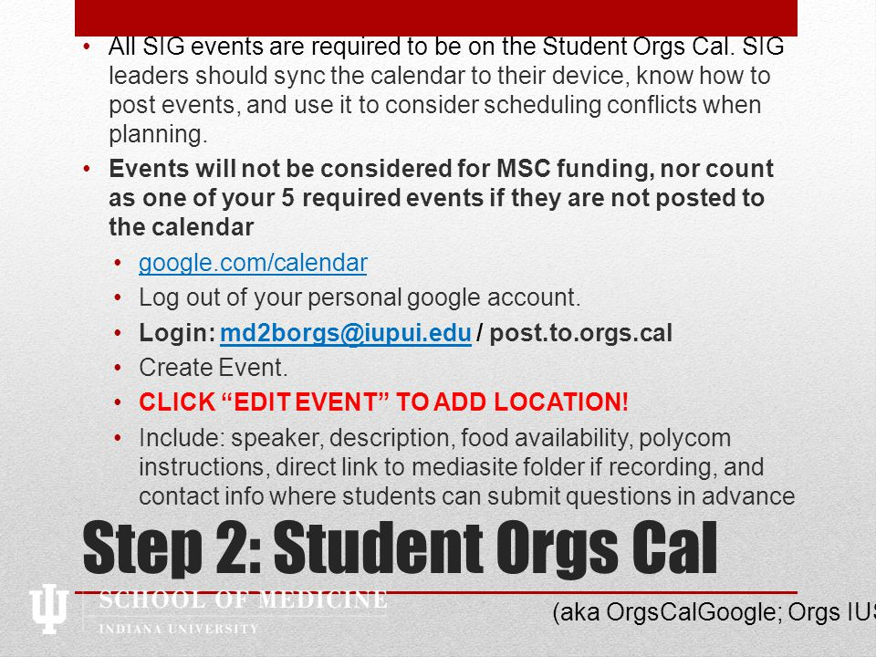Step 2: Student Orgs Cal All SIG events are required to be on the Student Orgs Cal.