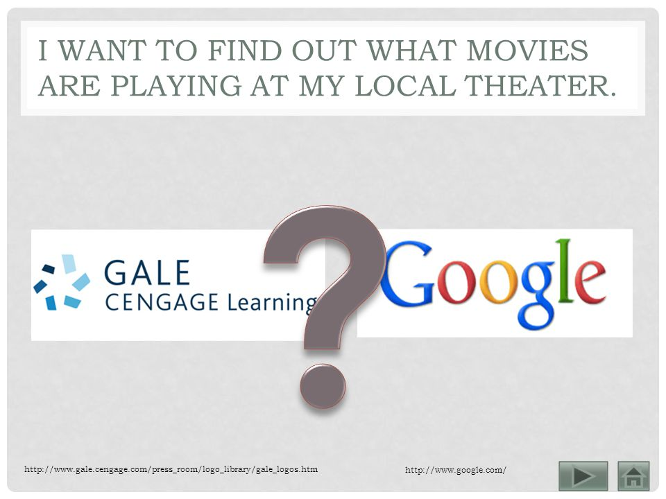 I WANT TO FIND OUT WHAT MOVIES ARE PLAYING AT MY LOCAL THEATER.