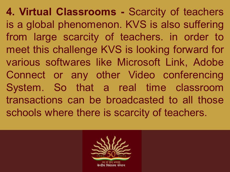 4. Virtual Classrooms - Scarcity of teachers is a global phenomenon.