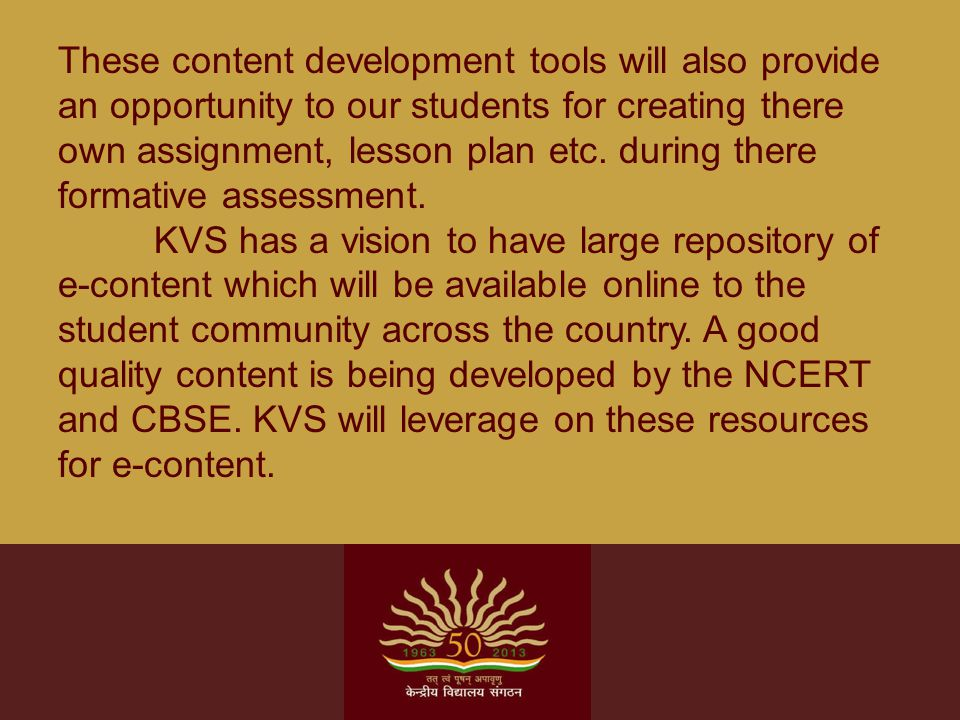 These content development tools will also provide an opportunity to our students for creating there own assignment, lesson plan etc. during there form