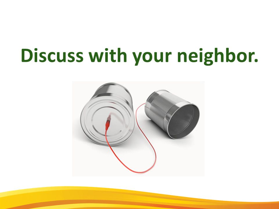 Discuss with your neighbor.