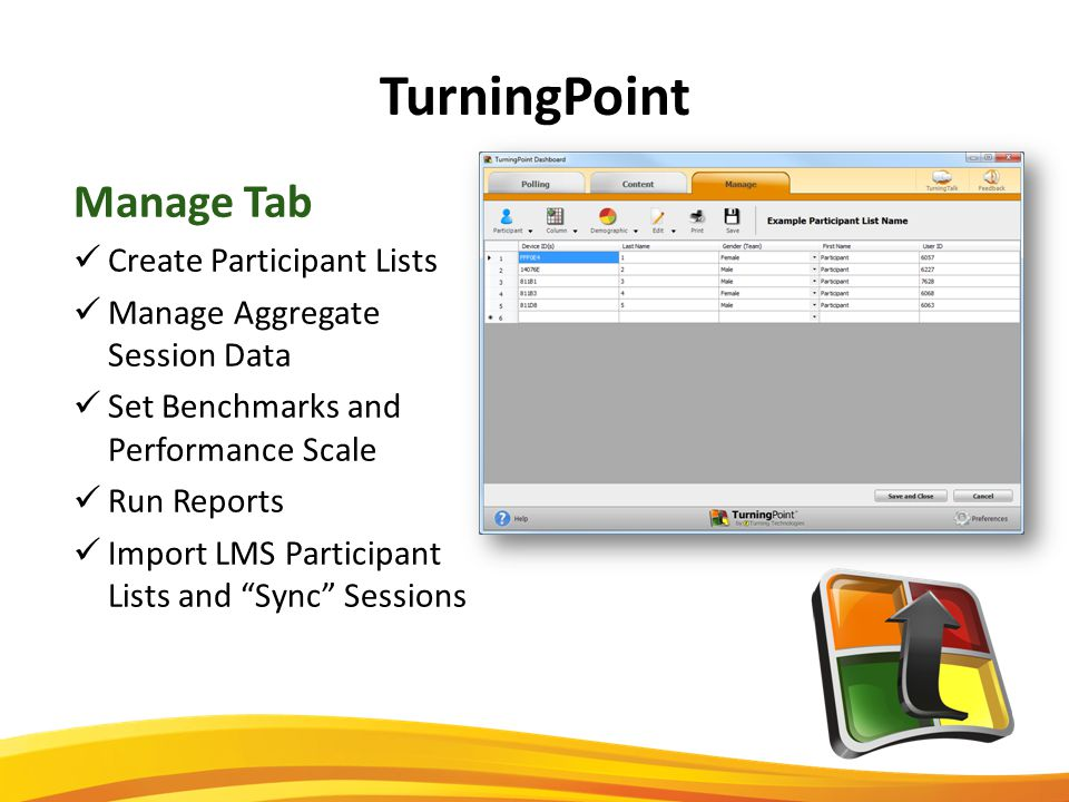 TurningPoint Manage Tab Create Participant Lists Manage Aggregate Session Data Set Benchmarks and Performance Scale Run Reports Import LMS Participant Lists and Sync Sessions