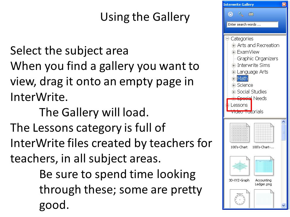 Using the Gallery Select the subject area When you find a gallery you want to view, drag it onto an empty page in InterWrite.