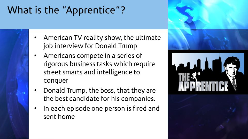 What is the Apprentice .