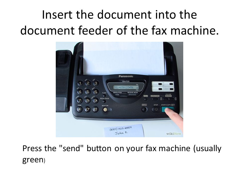 Insert the document into the document feeder of the fax machine.