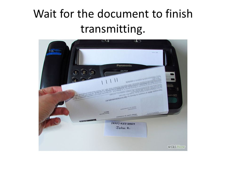 Wait for the document to finish transmitting.