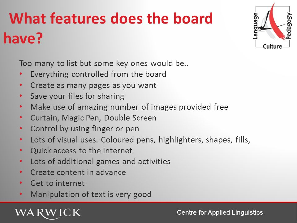Centre for Applied Linguistics What features does the board have.