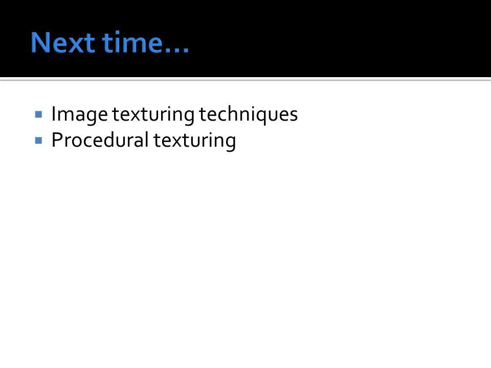  Image texturing techniques  Procedural texturing