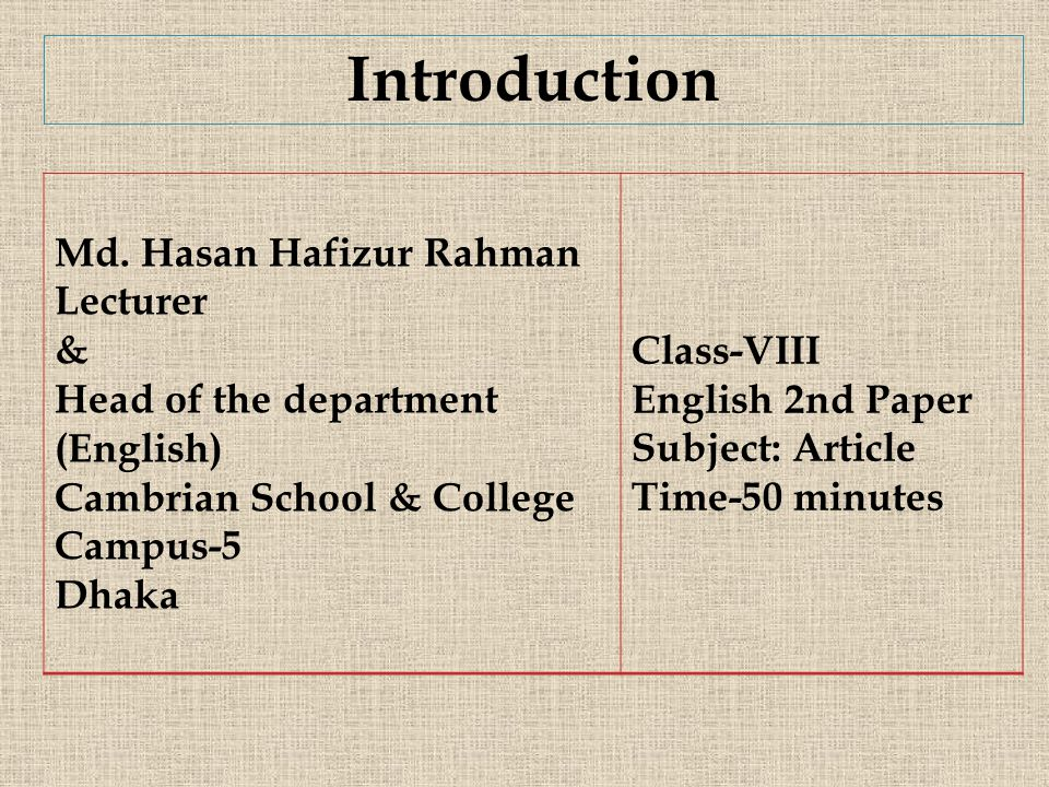 Introduction Md. Hasan Hafizur Rahman Lecturer & Head of the department (English) Cambrian School & College Campus-5 Dhaka Class-VIII English 2nd Pape