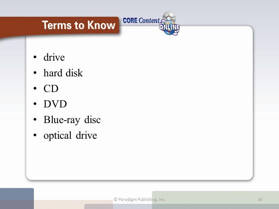 drive hard disk CD DVD Blue-ray disc optical drive © Paradigm Publishing, Inc.16