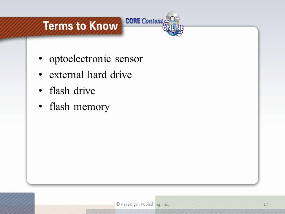 optoelectronic sensor external hard drive flash drive flash memory © Paradigm Publishing, Inc.17