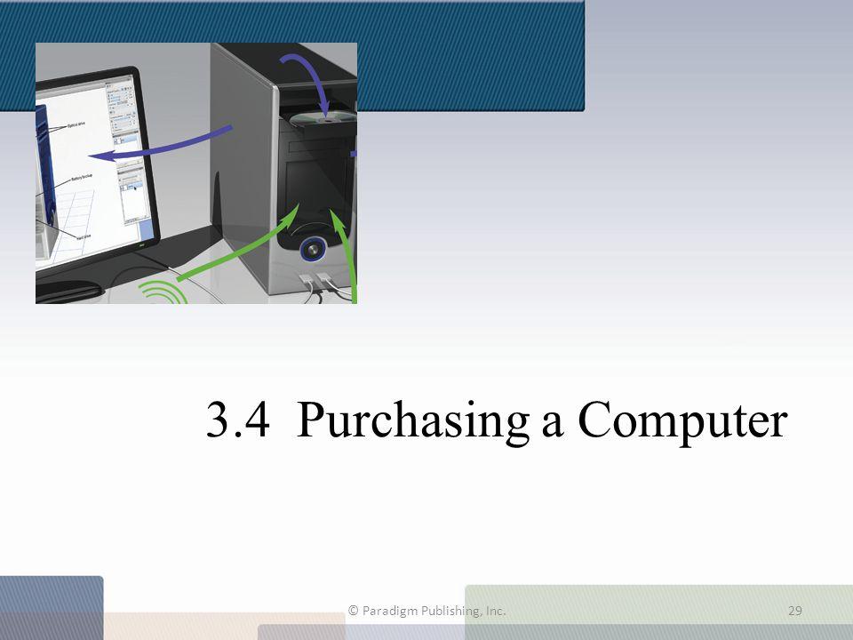 3.4 Purchasing a Computer © Paradigm Publishing, Inc.29