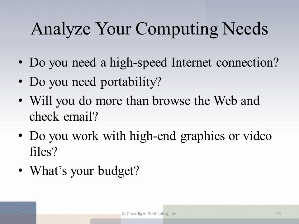 Analyze Your Computing Needs Do you need a high-speed Internet connection.