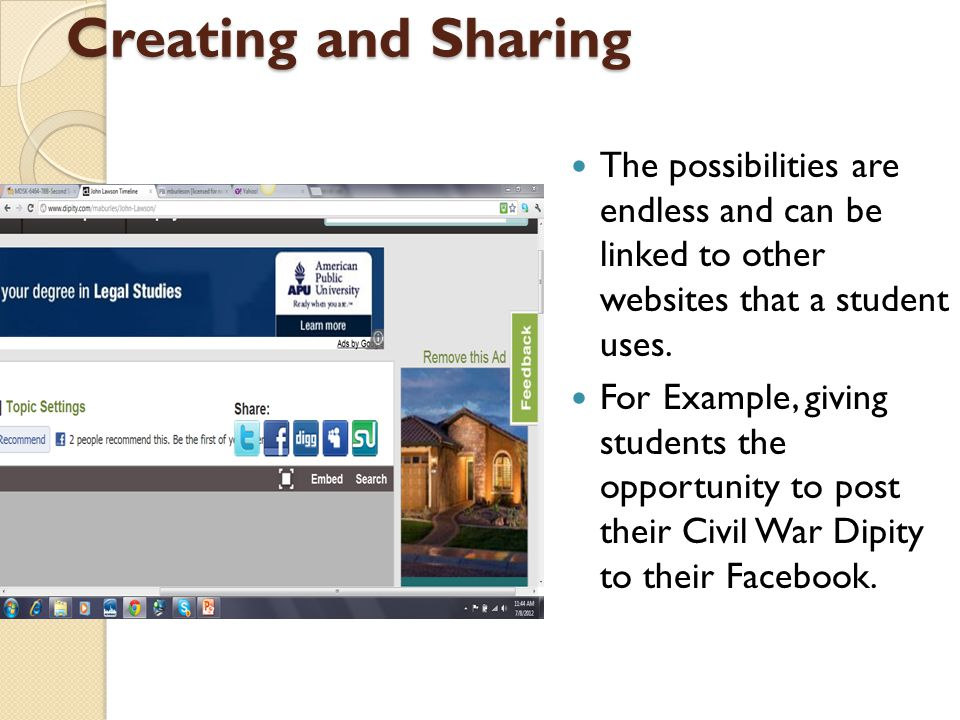 Creating and Sharing The possibilities are endless and can be linked to other websites that a student uses.