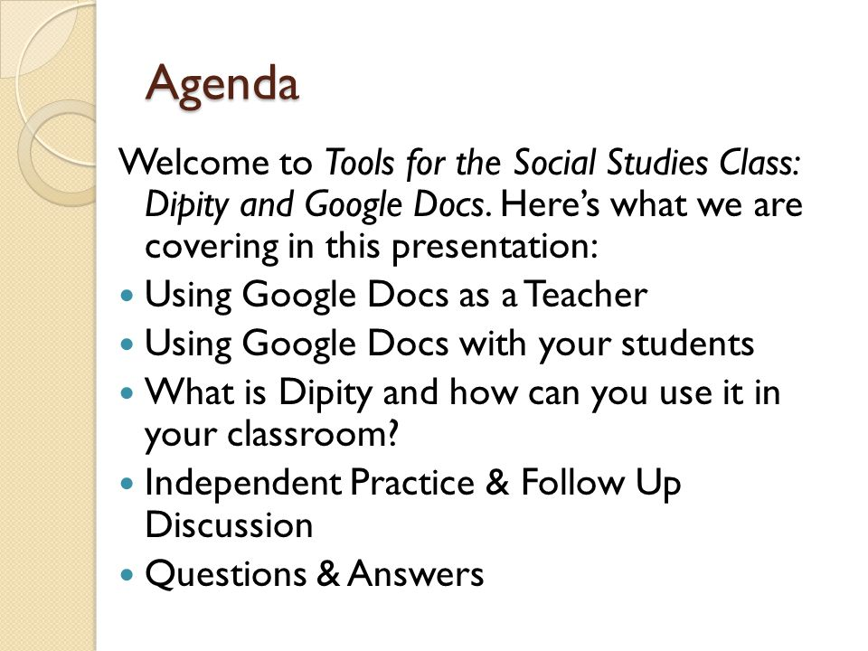Agenda Welcome to Tools for the Social Studies Class: Dipity and Google Docs.