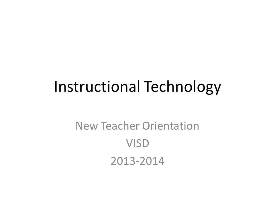 Instructional Technology New Teacher Orientation VISD 2013-2014