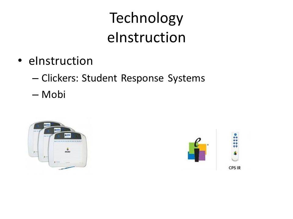 Technology eInstruction eInstruction – Clickers: Student Response Systems – Mobi