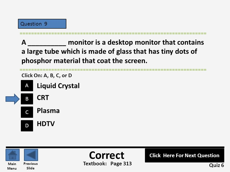 Question 9 D B C A ================================================================= A __________ monitor is a desktop monitor that contains a large t
