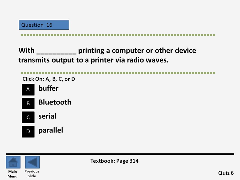 Question 16 A B C D ================================================================= With __________ printing a computer or other device transmits ou