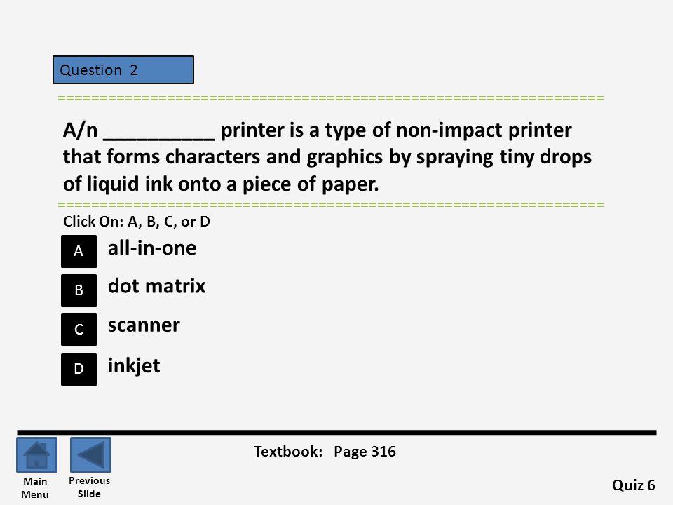 Question 5 A B C D ================================================================= A __________ printer is a color printer that produces photo-lab quality pictures.