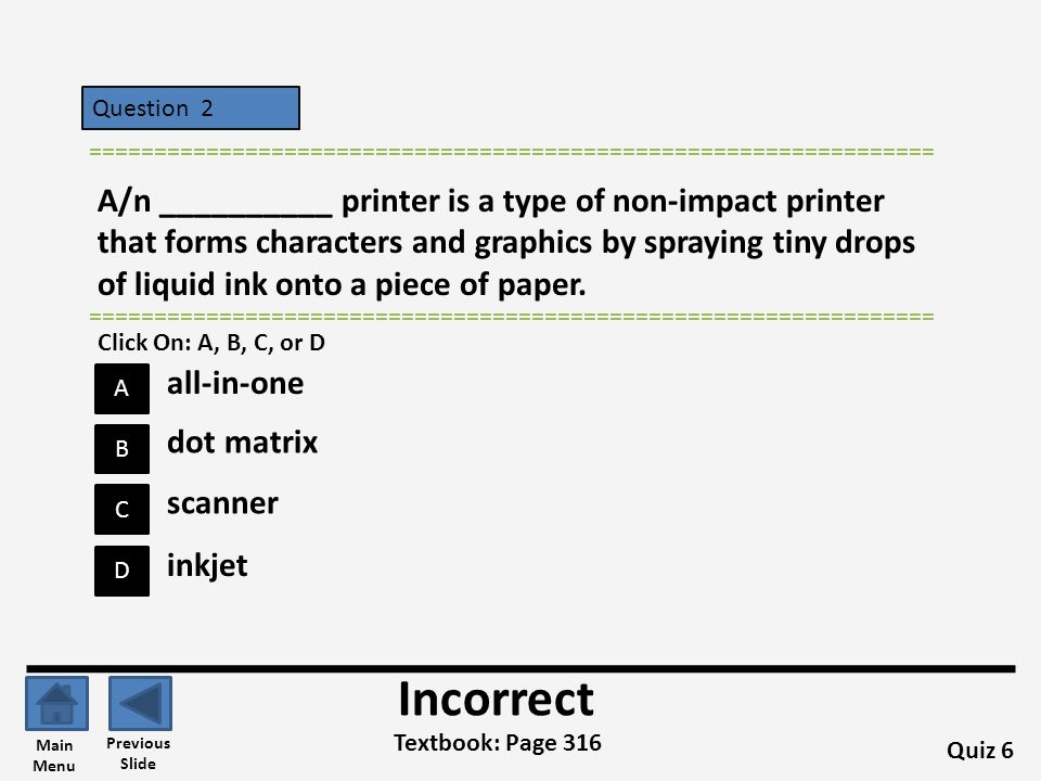 Question 16 A B C D ================================================================= With __________ printing a computer or other device transmits output to a printer via radio waves.
