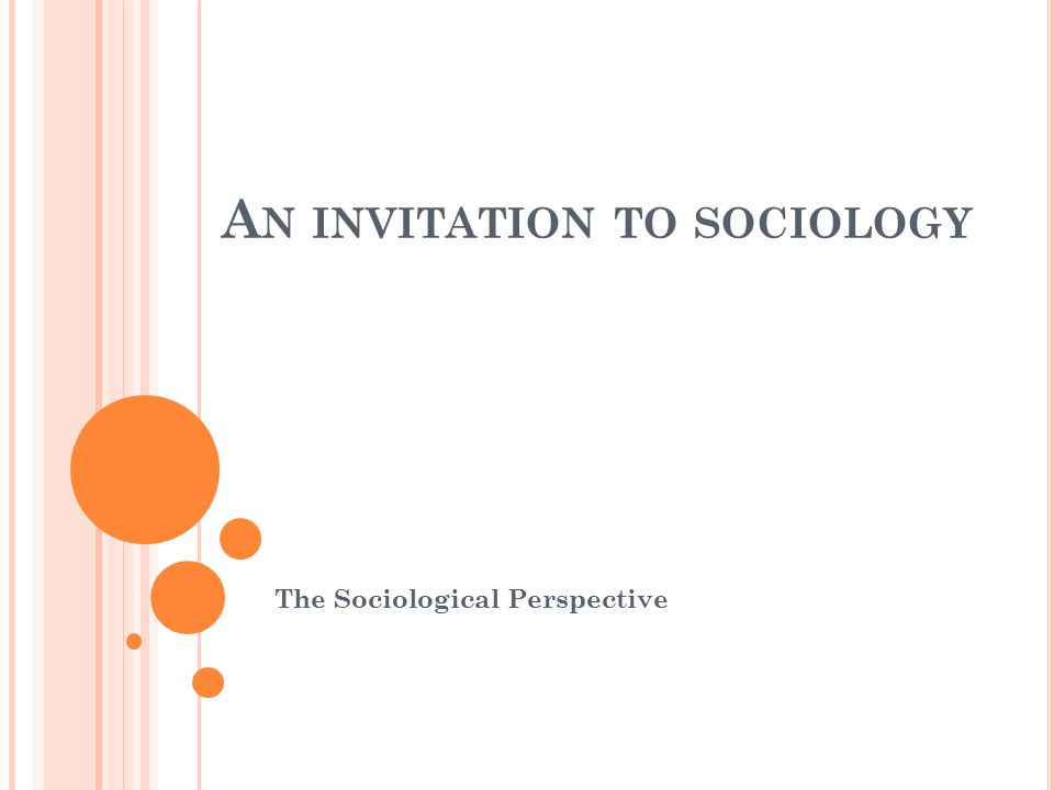 What is Sociology? the scientific study of social structure