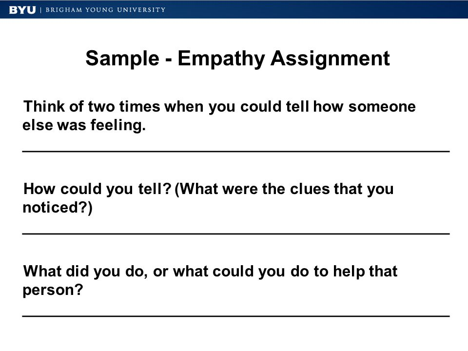 Sample - Empathy Assignment Think of two times when you could tell how someone else was feeling.