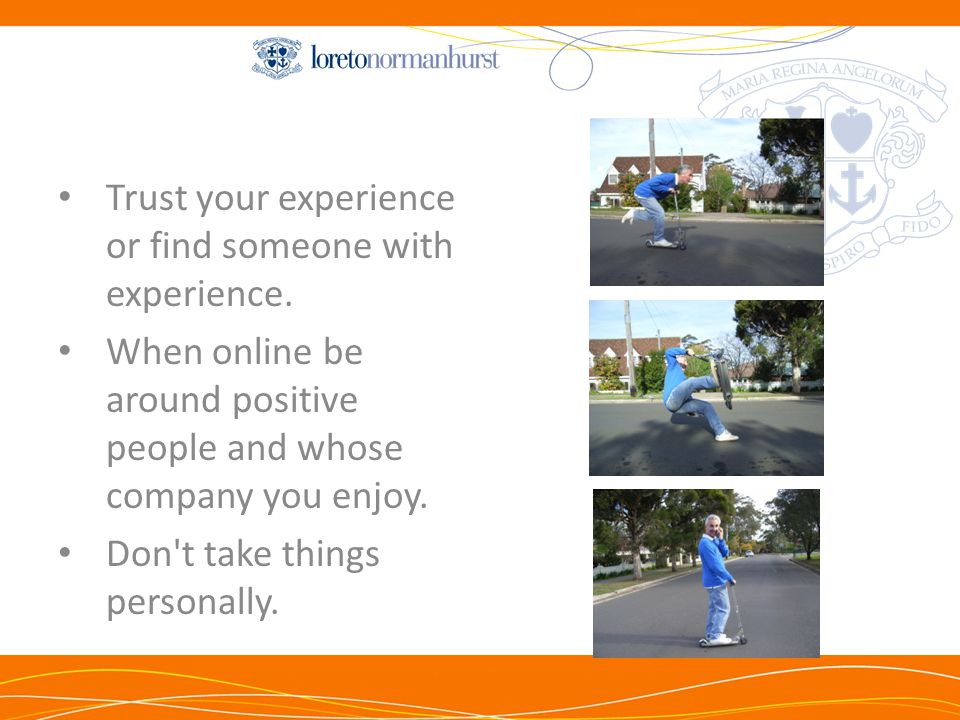 Trust your experience or find someone with experience.