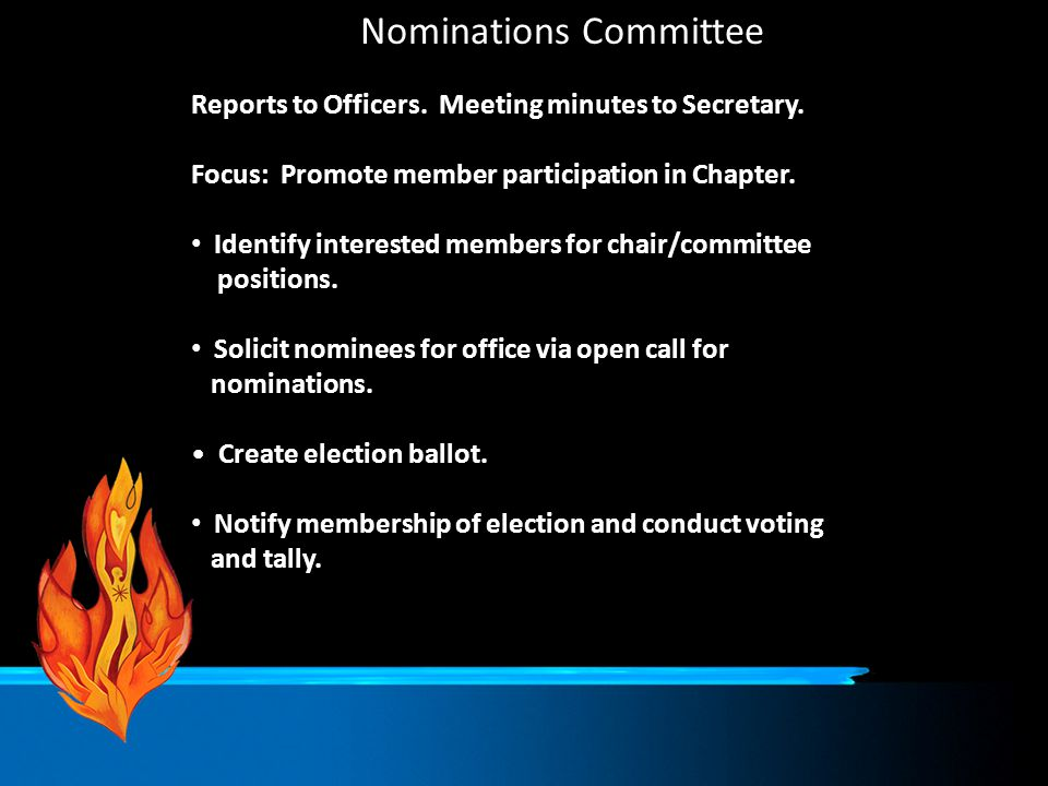 Nominations Committee Reports to Officers. Meeting minutes to Secretary. Focus: Promote member participation in Chapter. Identify interested members f