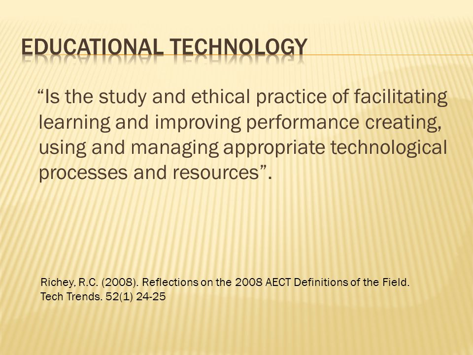 Is the study and ethical practice of facilitating learning and improving performance creating, using and managing appropriate technological processes and resources .