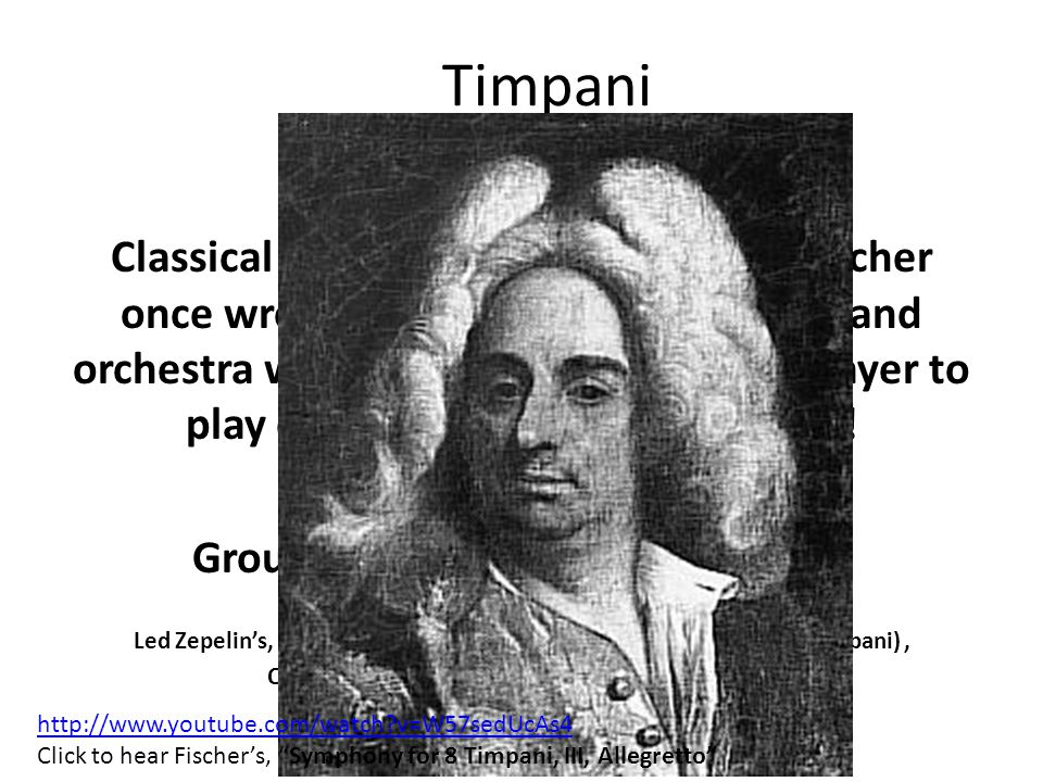 Timpani FUN FACTS!! Classical Era composer, Johann Karl Fischer once wrote a symphony for 8 timpani and orchestra which required the timpani player to