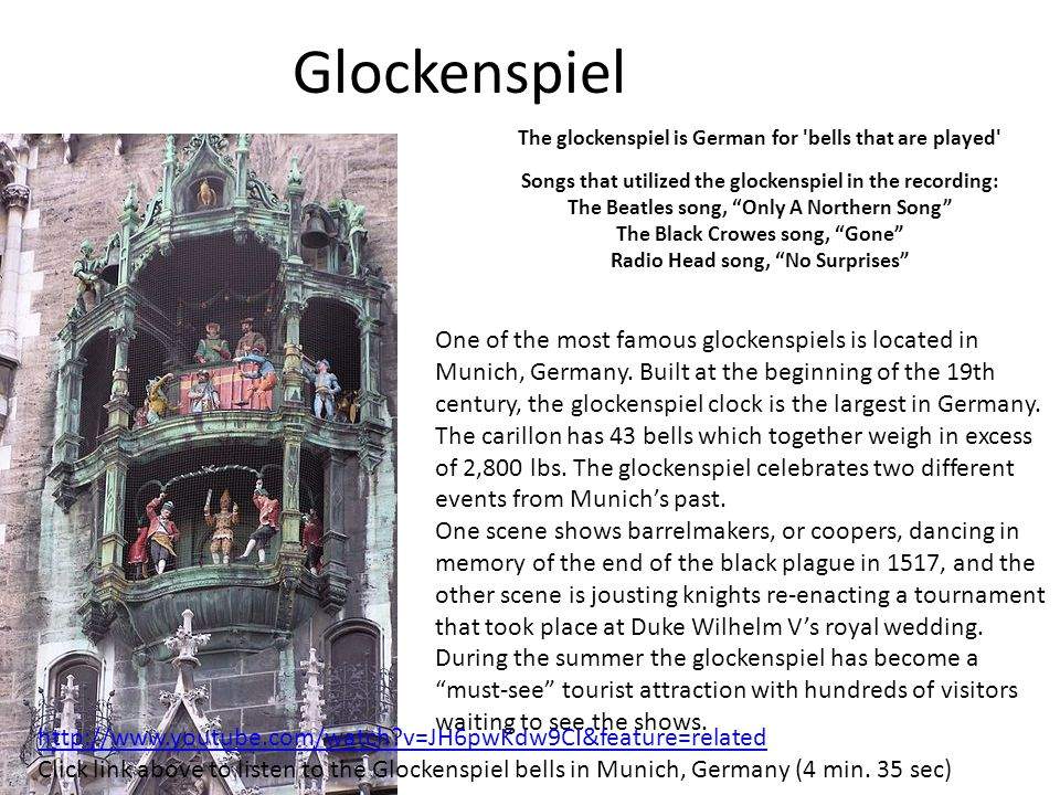 """Glockenspiel The glockenspiel is German for 'bells that are played' Songs that utilized the glockenspiel in the recording: The Beatles song, """"Only A N"""