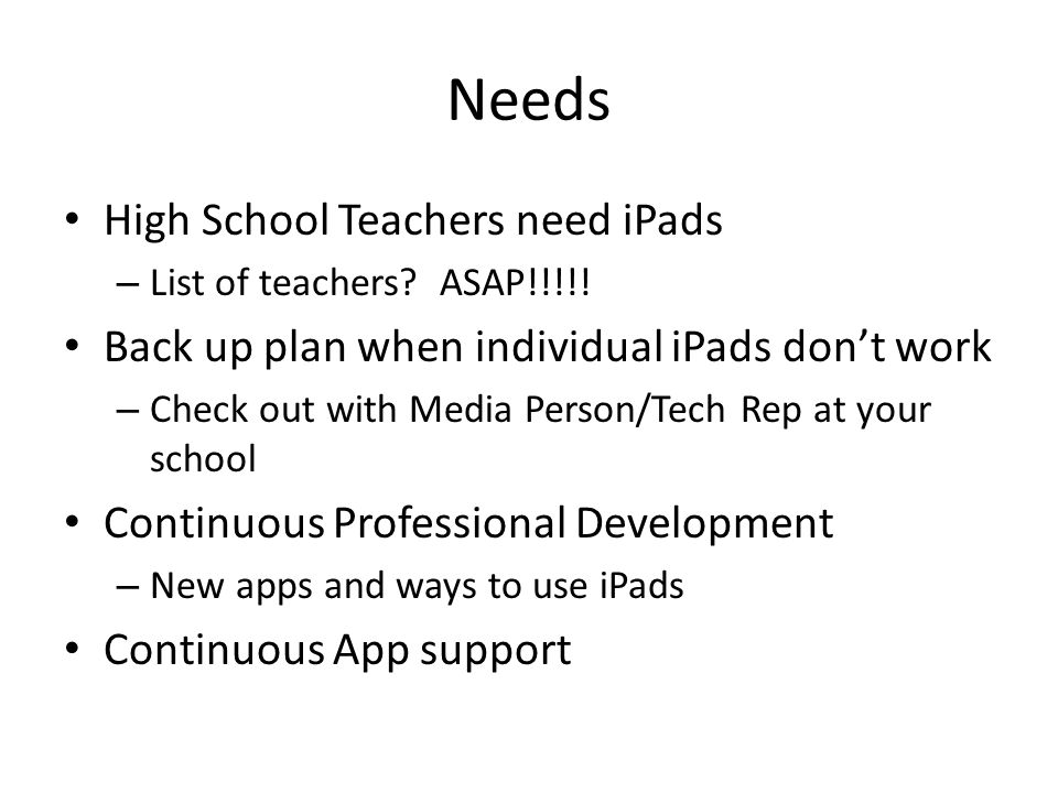 Needs High School Teachers need iPads – List of teachers.