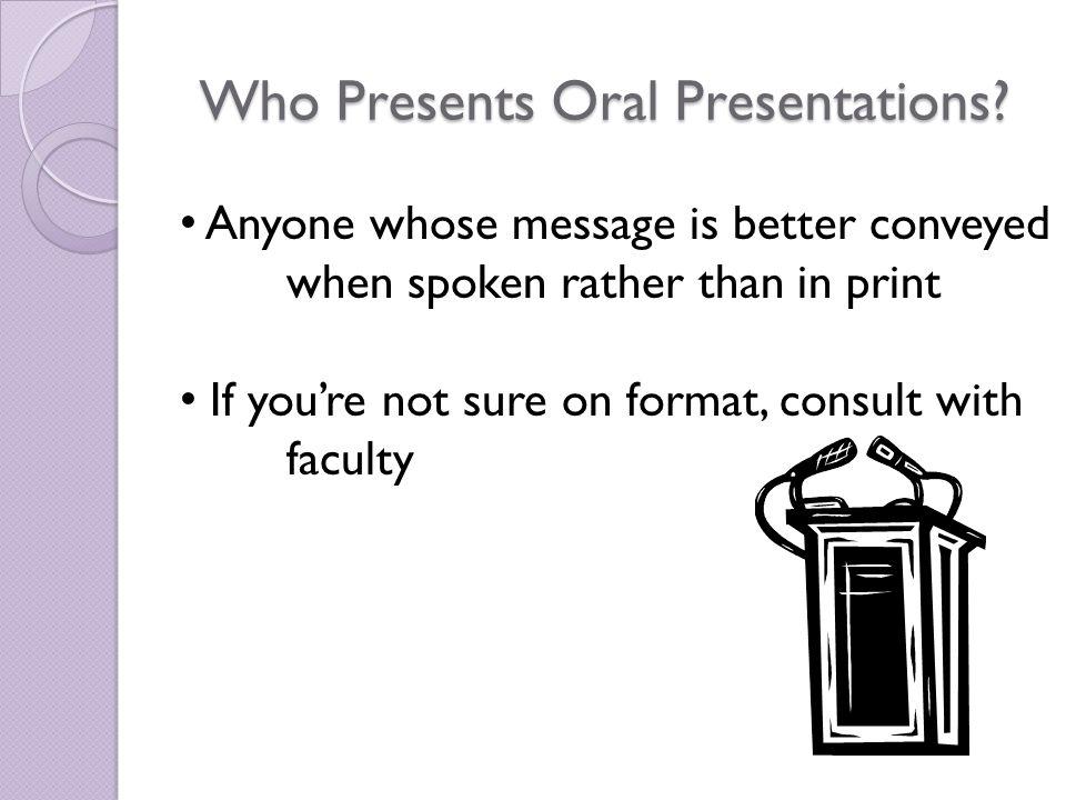 Who Presents Oral Presentations.