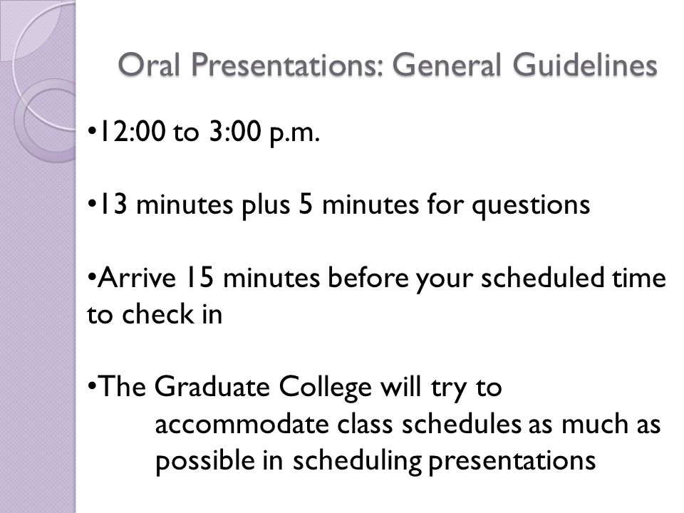 Oral Presentations: General Guidelines 12:00 to 3:00 p.m.