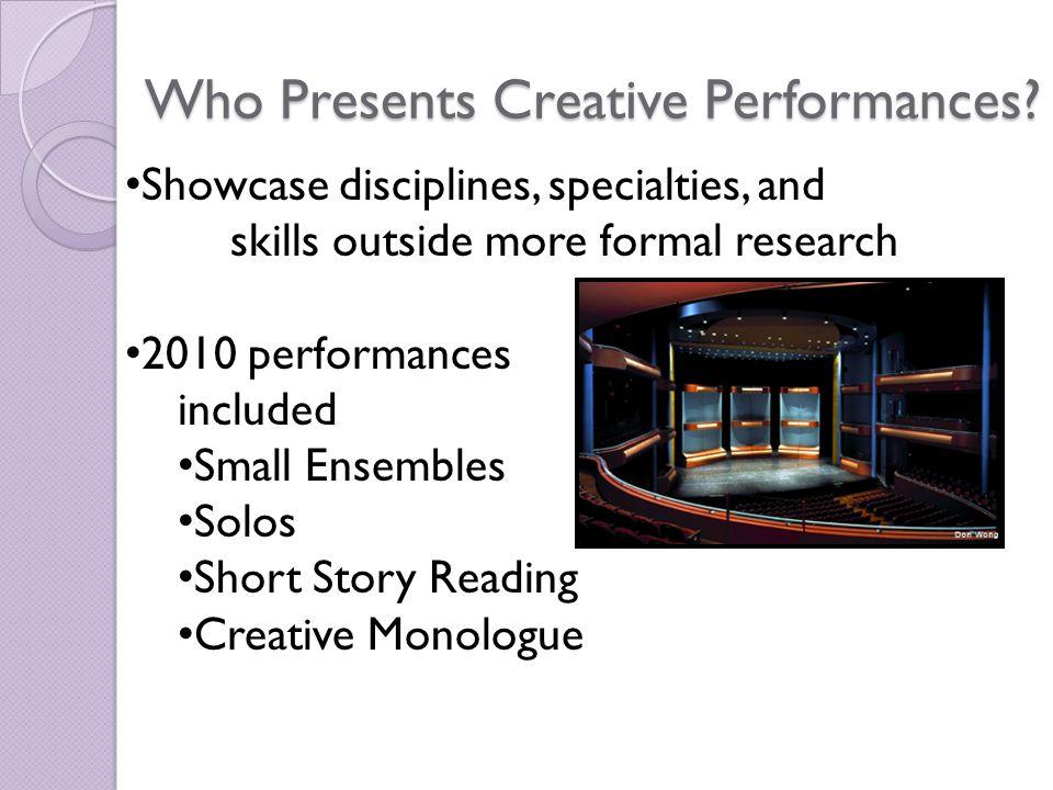 Who Presents Creative Performances.