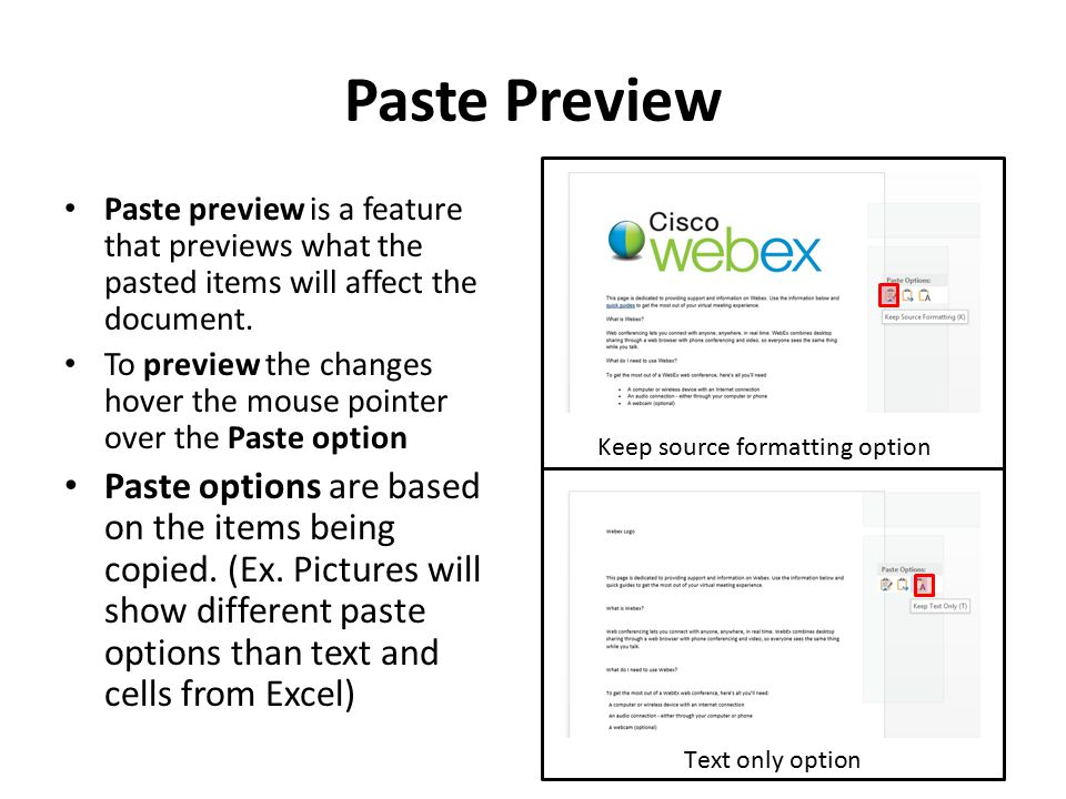 Paste Preview Paste preview is a feature that previews what the pasted items will affect the document. To preview the changes hover the mouse pointer