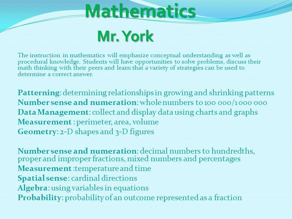 Mathematics Mr. York Mathematics Mr. York The instruction in mathematics will emphasize conceptual understanding as well as procedural knowledge. Stud