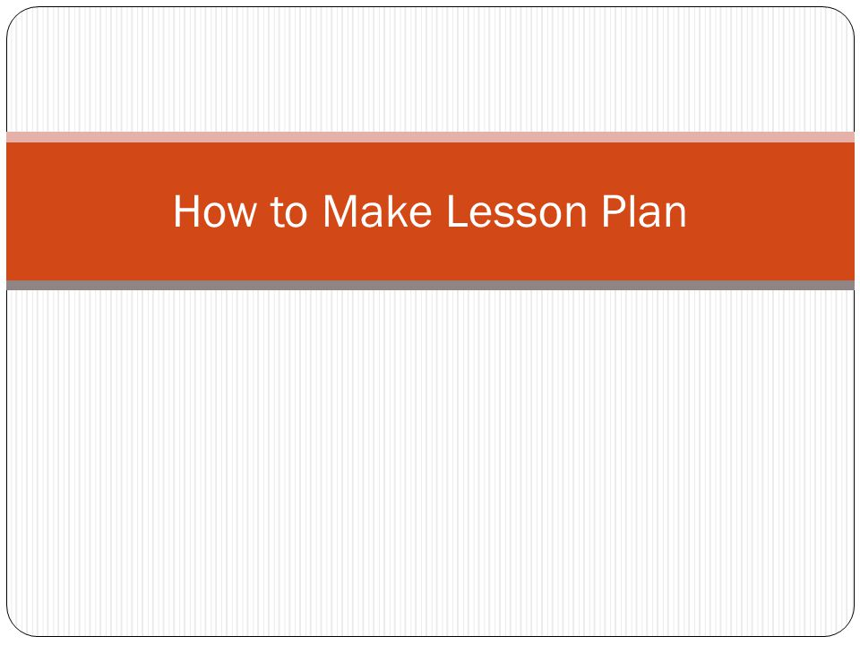 Key components of a lesson plan Profile Objectives Materials/ Equipments Procedure Assessment  Basic information about the lesson 1.
