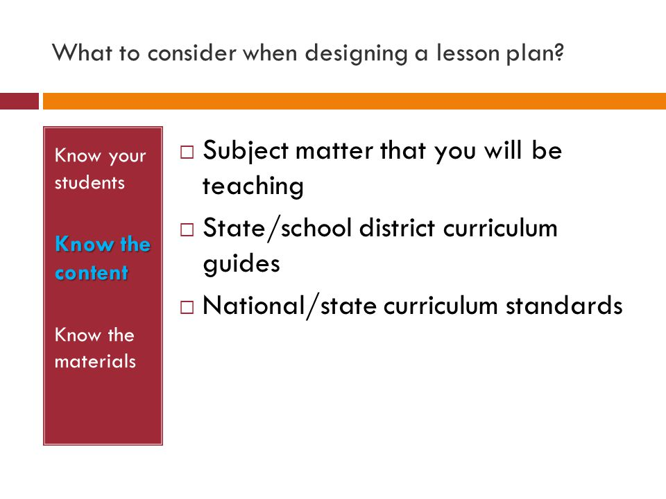 What to consider when designing a lesson plan.