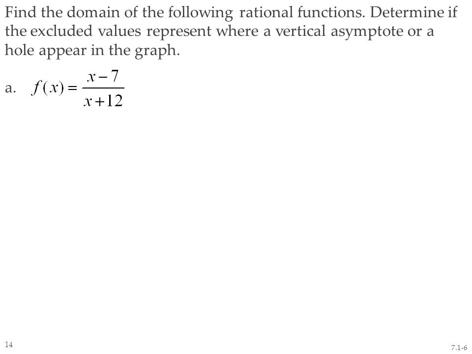 Find the domain of the following rational functions.