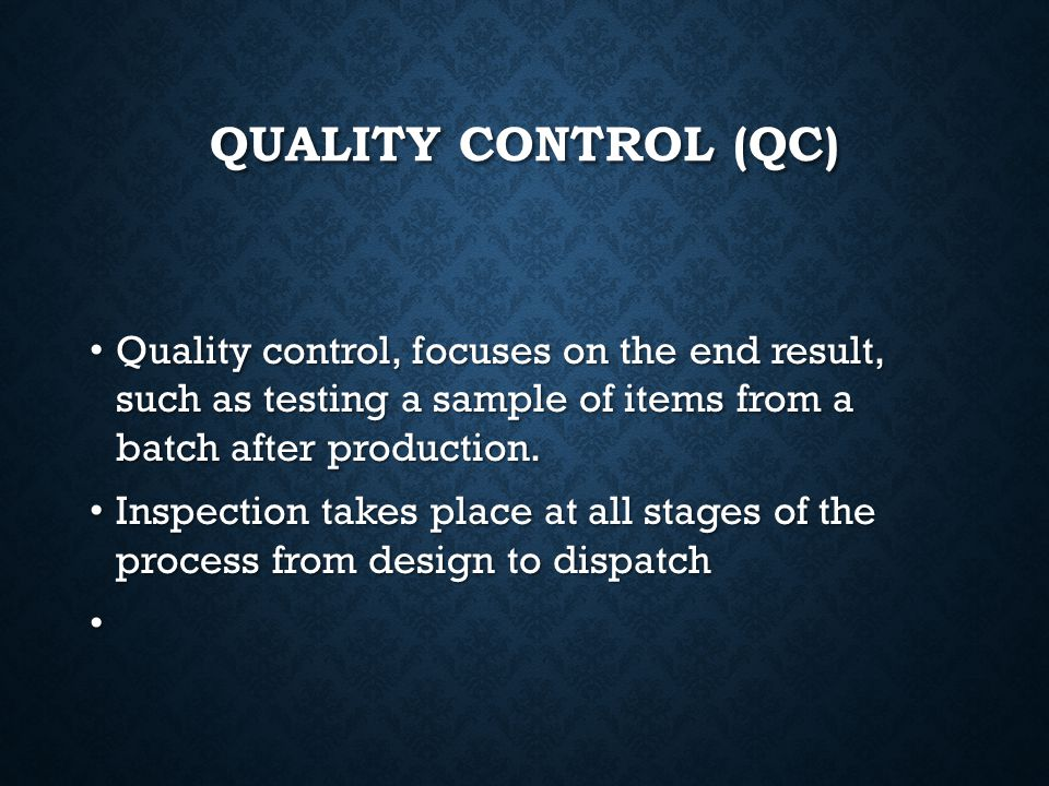 QUALITY ASSURANCE (QA) 3. Operations intended for the assessment of the quality of products at any stage of processing or distribution. 3. Operations