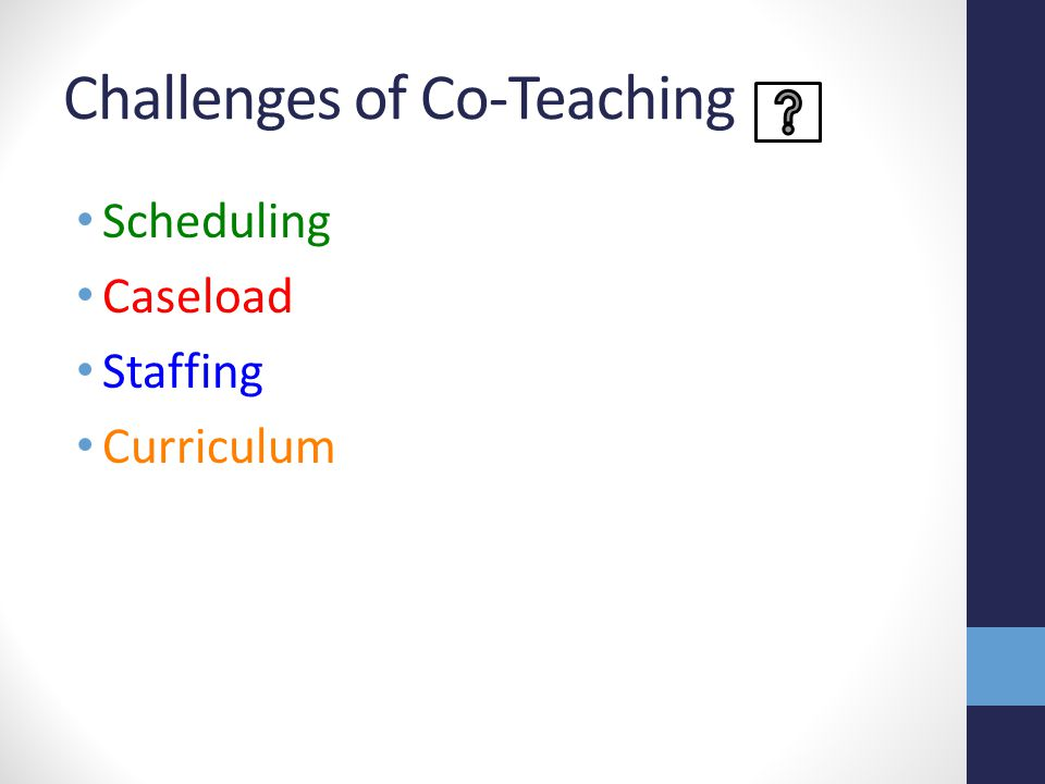 Challenges of Co-Teaching Scheduling Caseload Staffing Curriculum