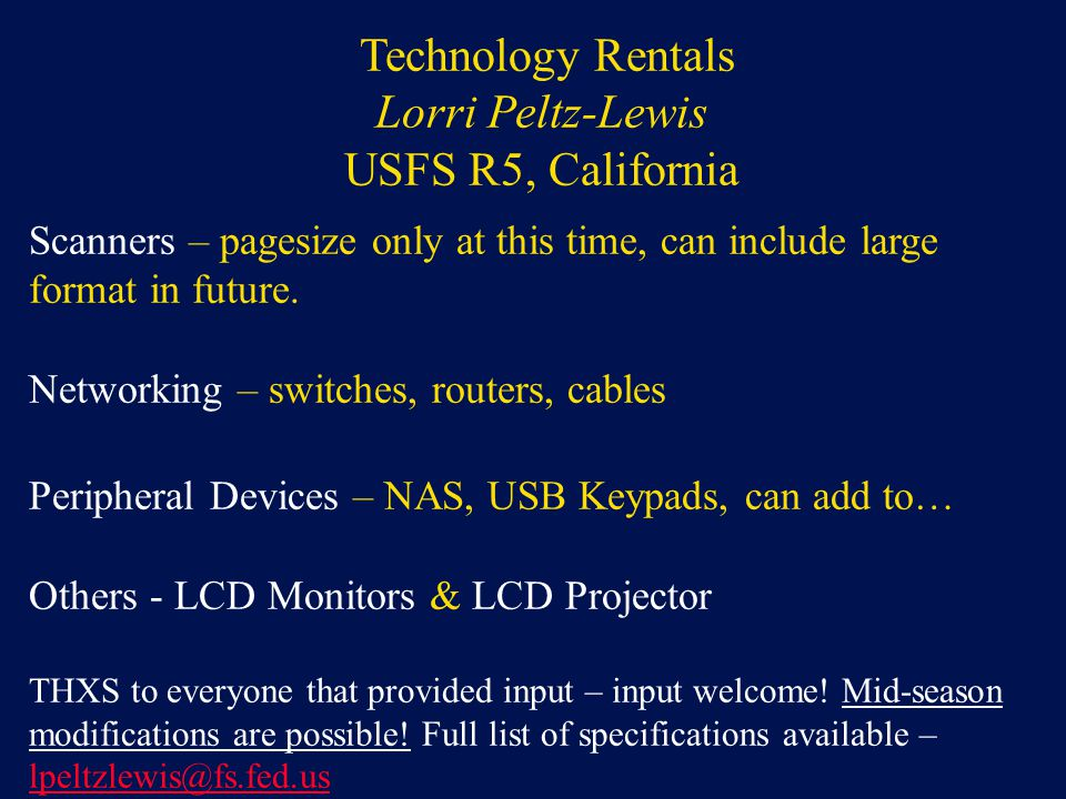 Technology Rentals Lorri Peltz-Lewis USFS R5, California Scanners – pagesize only at this time, can include large format in future.