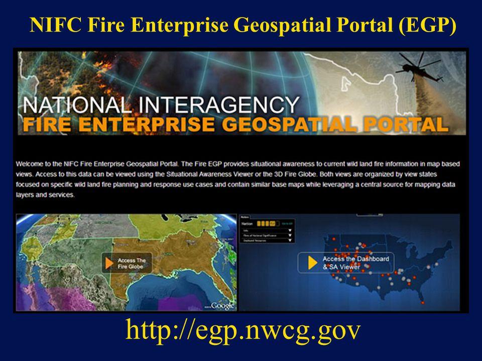 http://egp.nwcg.gov NIFC Fire Enterprise Geospatial Portal (EGP)