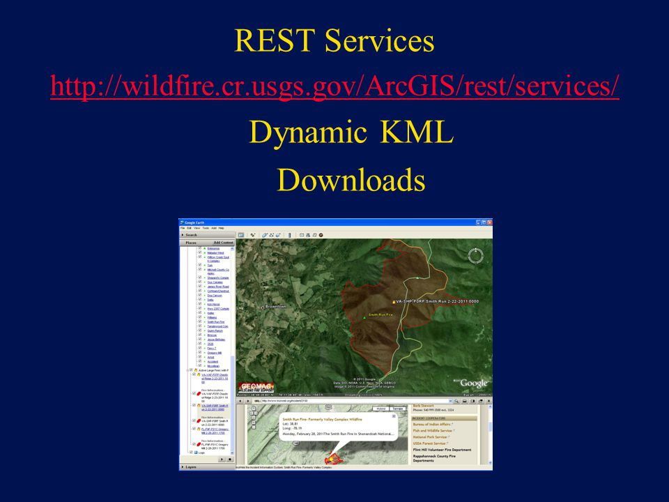 REST Services http://wildfire.cr.usgs.gov/ArcGIS/rest/services/ Dynamic KML Downloads