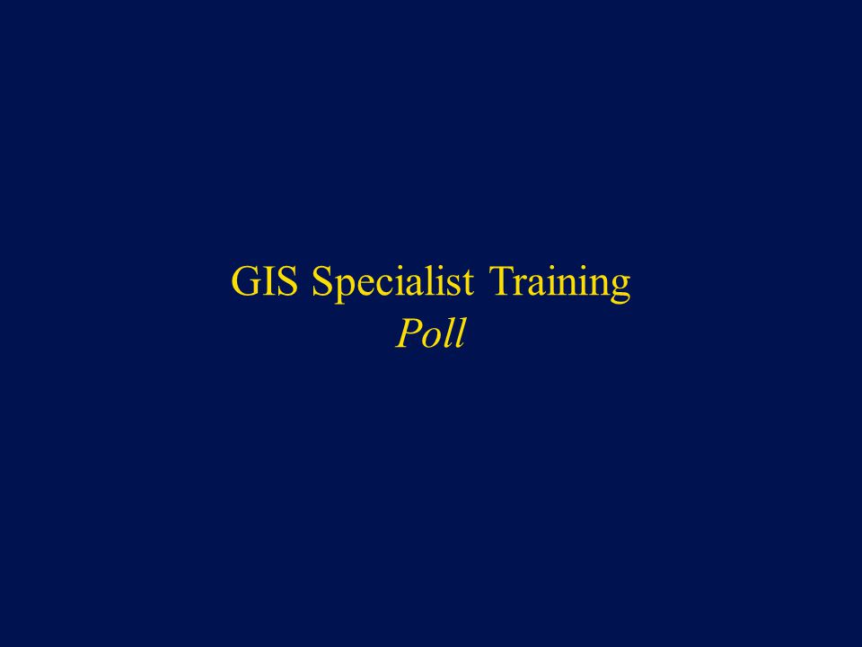 GIS Specialist Training Poll