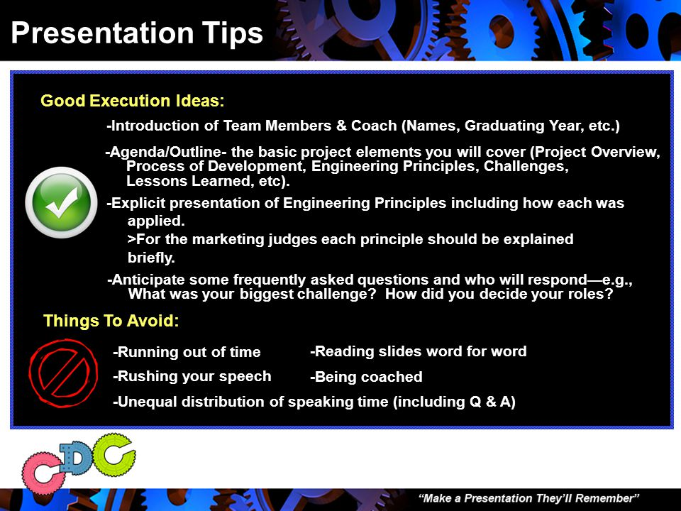 Presentation Tips Show and Tell of robot is okay as long as you stay within the presentation time frame.