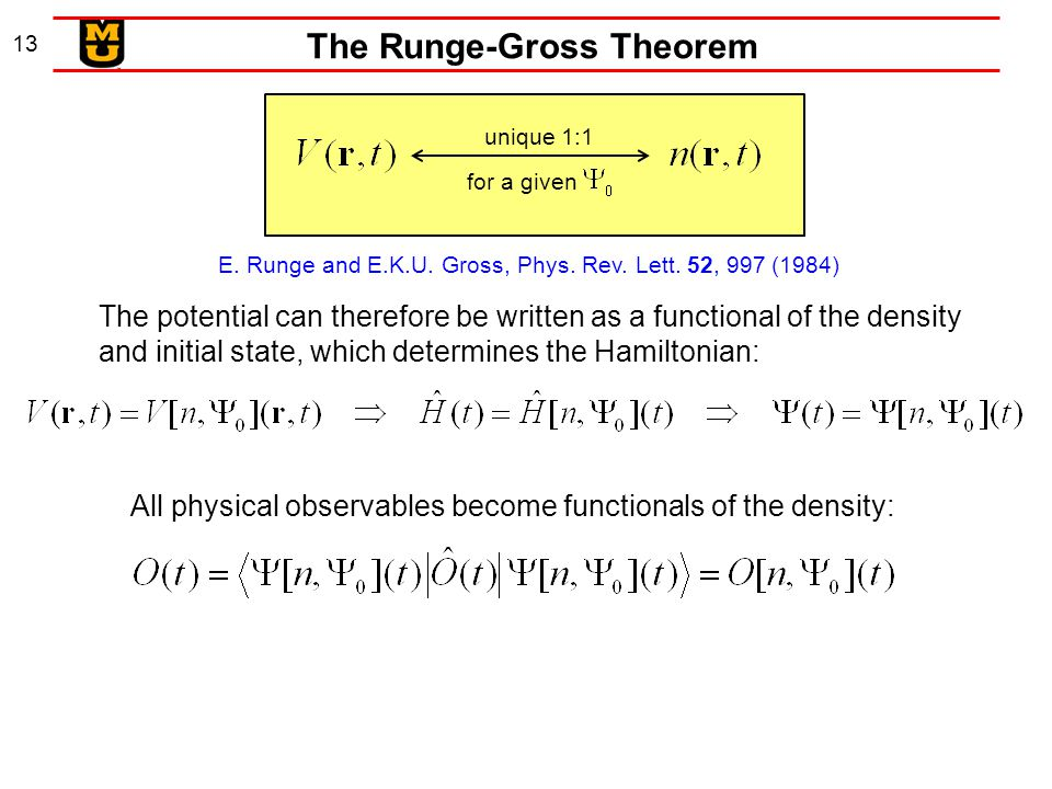 13 The Runge-Gross Theorem unique 1:1 for a given E.